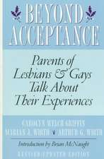 Beyond Acceptance:  Parents of Lesbians & Gays Talk about Their Experiences