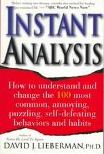 Instant Analysis:  How to Get the Truth in 5 Minutes or Less in Any Conversation or Situation