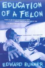 Education of a Felon:  A Memoir
