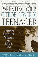 Parenting Your Out-Of-Control Teenager:  7 Steps to Reestablish Authority and Reclaim Love