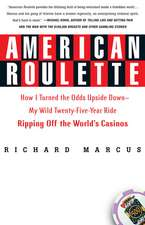 American Roulette:  How I Turned the Odds Upside Down---My Wild Twenty-Five-Year Ride Ripping Off the World's Casinos