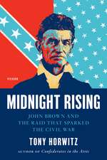 Midnight Rising:  John Brown and the Raid That Sparked the Civil War