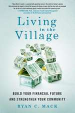 Living in the Village:  Build Your Financial Future and Strengthen Your Community