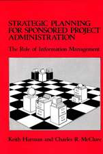 Strategic Planning for Sponsored Projects Administration:  The Role of Information Management