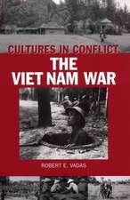Cultures in Conflict--The Viet Nam War