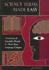 Science Terms Made Easy:  A Lexicon of Scientific Words and Their Root Language Origins