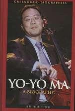 Yo-Yo Ma:  A Biography
