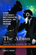 The Album [4 Volumes]:  A Guide to Pop Music's Most Provocative, Influential, and Important Creations