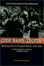 Code Name:  The Most Dangerous Conspiracy in Wartime Europe