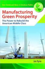 Manufacturing Green Prosperity:  The Power to Rebuild the American Middle Class