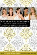 Charmed and Dangerous: The Clique Prequel