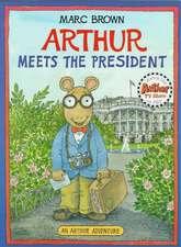 Arthur Meets the President: An Arthur Adventure