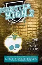 Monster High 02. The Ghoul Next Door