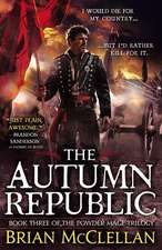 The Autumn Republic (The Powder Mage Trilogy #3)