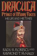 Dracula, Prince of Many Faces: His Life and His Times. Idee de cadou. Romania