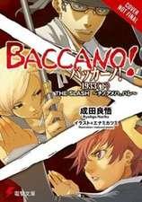 Baccano!, Vol. 7 (light novel): 1933 <Last> The Slash -Bloody to Fair-