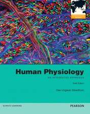 Human Physiology: An Integrated Approach with Masteringa&p
