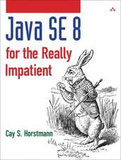 Java SE 8 for the Really Impatient:  Doing It Right