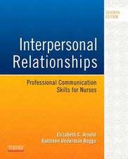 Interpersonal Relationships: Professional Communication Skills for Nurses