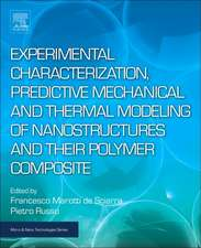 Experimental Characterization, Predictive Mechanical and Thermal Modeling of Nanostructures and Their Polymer Composites