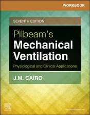 Workbook for Pilbeam's Mechanical Ventilation: Physiological and Clinical Applications