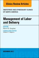 Management of Labor and Delivery, An Issue of Obstetrics and Gynecology Clinics