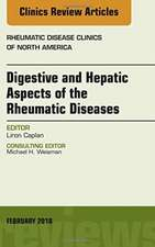 Digestive and Hepatic Aspects of the Rheumatic Diseases, An Issue of Rheumatic Disease Clinics of North America