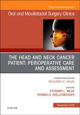 The Head and Neck Cancer Patient: Perioperative Care and Assessment, An Issue of Oral and Maxillofacial Surgery Clinics of North America