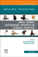 Small Animal Euthanasia,An Issue of Veterinary Clinics of North America: Small Animal Practice