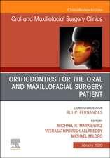 Orthodontics for Oral and Maxillofacial Surgery Patient, An Issue of Oral and Maxillofacial Surgery Clinics of North America