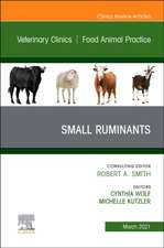 Small Ruminants, an Issue of Veterinary Clinics of North America: Food Animal Practice, Volume 37-1
