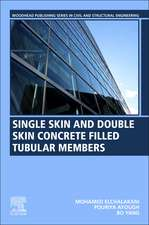 Single Skin and Double Skin Concrete Filled Tubular Members