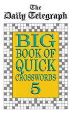 The Daily Telegraph Big Book Quick Crosswords Book 5