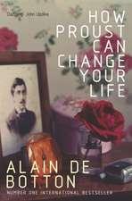 De Botton, A: How Proust Can Change Your Life