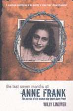 Lindwer, W: The Last Seven Months of Anne Frank