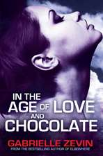 Zevin, G: In the Age of Love and Chocolate
