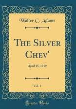 The Silver Chev', Vol. 1: April 15, 1919 (Classic Reprint)