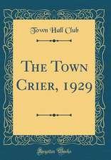 The Town Crier, 1929 (Classic Reprint)