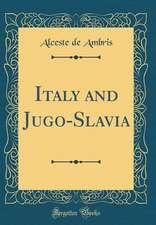 Italy and Jugo-Slavia (Classic Reprint)