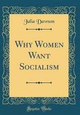 Why Women Want Socialism (Classic Reprint)
