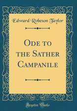 Ode to the Sather Campanile (Classic Reprint)