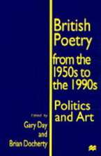 British Poetry from the 1950s to the 1990s: Politics and Art