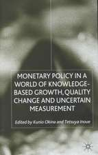 Monetary Policy in a World of Knowledge-Based Growth, Quality Change and Uncertain Measurement
