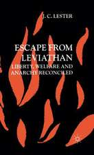 Escape from Leviathan: Liberty, Welfare and Anarchy Reconciled