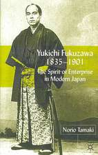 Yukichi Fukuzawa 1835-1901: The Spirit of Enterprise in Modern Japan