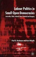 Labour Politics in Small Open Democracies: Australia, Chile, Ireland, New Zealand and Uruguay