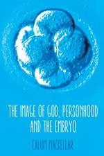 Image of God, Personhood and the Embryo