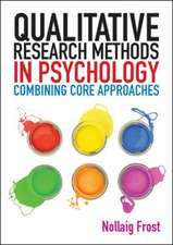 Qualitative Research Methods in Psychology: Combining Core Approaches