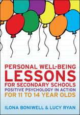 Personal Well-Being Lessons for Secondary Schools: Positive psychology in action for 11 to 14 year olds