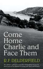 Come Home Charlie and Face Them